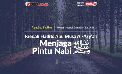 Download mp3 kajian tentang Faidah Hadits Abu Musa Al-Asyari Menjaga Pintu Nabi Shallallahu Alaihi wa Sallam