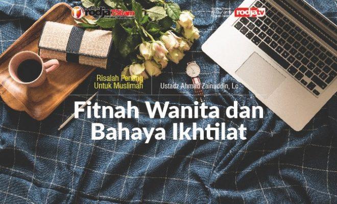 Fitnah Wanita Dan Bahaya Ikhtilat Radio Rodja 756 Am