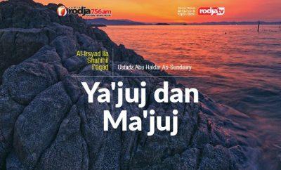 Download mp3 kajian tentang Keluarnya Ya'juj dan Ma'juj