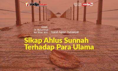 Download mp3 kajian tentang Sikap Ahlus Sunnah Terhadap Para Ulama
