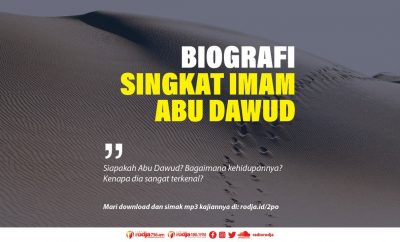 Download mp3 kajian Biografi Singkat Imam Abu Dawud