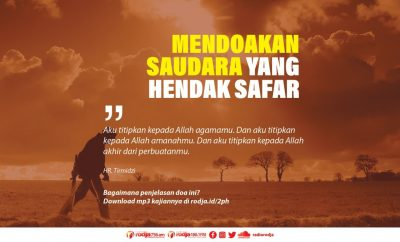 Download mp3 kajian Seorang Muslim Dianjurkan Mendoakan Saudaranya Yang Hendak Safar
