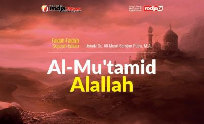 Download mp3 kajian tentang Al-Mutamid Alallah