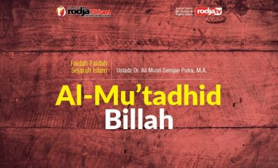 Download mp3 kajian tentang biografi Al-Mu'tadhid Billah