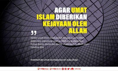 download mp3 Ini Syaratnya Agar Umat Islam Diberikan Kejayaan Oleh Allah