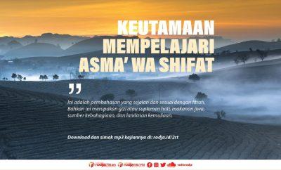Download mp3 kajian Keutamaan Mempelajari Asma wa Shifat