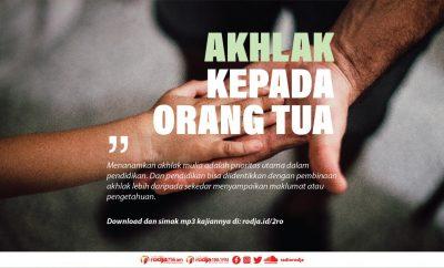 Download mp3 kajian tentang Adab dan Akhlak Kepada Orang Tua