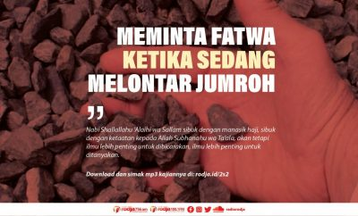 Download mp3 kajian tentang Bertanya dan Meminta Fatwa Ketika Sedang Melontar Jumroh