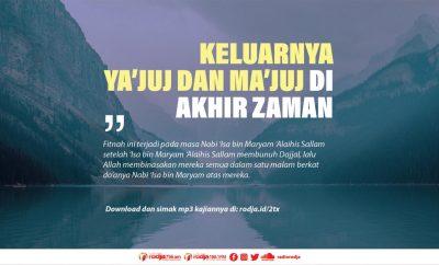 Download mp3 kajian tentang Keluarnya Ya'juj dan Ma'juj di Akhir Zaman