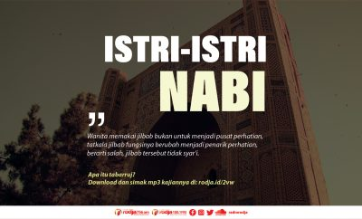 Download mp3 kajian Istri-Istri Nabi – Tafsir Surat Al-Ahzab Bag 6