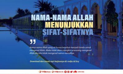 Download mp3 kajian tentang Nama-Nama Allah Menunjukkan Sifat-SifatNya