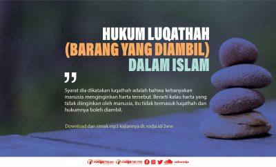 Download mp3 kajian tentang Hukum Luqathah (Barang Yang Diambil) Dalam Islam
