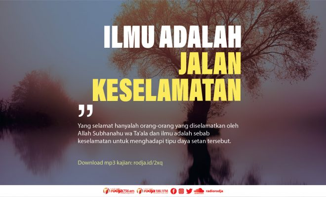 Download mp3 kajian Ilmu Adalah Jalan Keselamatan