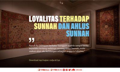 Download mp3 kajian Loyalitas Terhadap Sunnah dan Ahlus Sunnah