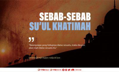Download mp3 kajian Sebab-Sebab Su'ul Khatimah