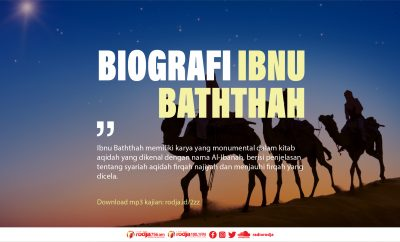 Download mp3 kajian Biografi Ibnu Baththah