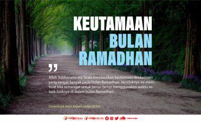Download mp3 kajian Keutamaan Bulan Ramadhan