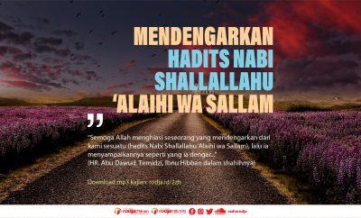 Download mp3 kajian Mendengarkan Hadits Nabi Shallallahu Alaihi wa Sallam.