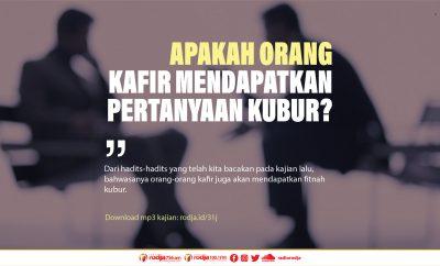 Download mp3 kajian Apakah Orang Kafir Mendapatkan Pertanyaan Kubur