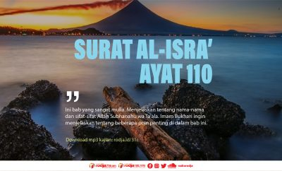 Download mp3 kajian Bab Firman Allah Surat Al-Isra' ayat 110