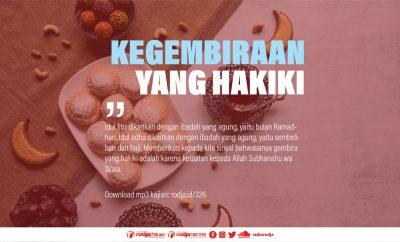 Download mp3 kajian Khutbah Idul Fitri Kegembiraan Yang Hakiki