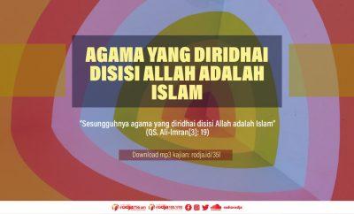 Download mp3 kajian Agama Yang Diridhai Disisi Allah Adalah Islam