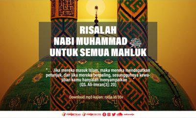Download mp3 kajian Risalah Nabi Muhammad Shallallahu Alaihi wa Sallam Untuk Semua Mahluk
