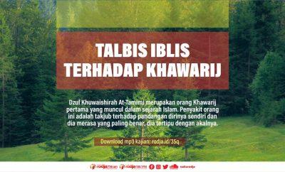 Download mp3 kajian Talbis Iblis Terhadap Khawarij
