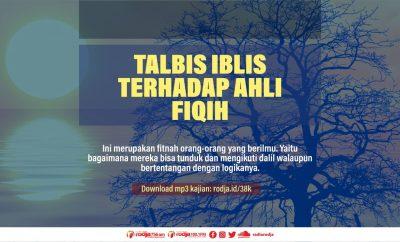 Download mp3 kajian Talbis Iblis Terhadap Ahli Fiqih