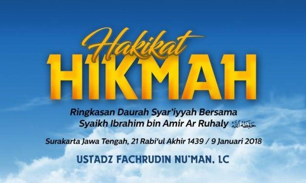 Hakikat Hikmah – Ringkasan Daurah Syar'iyyah Bersama Syaikh Ibrahim bin Amir Ar Ruhaly