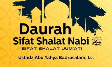 Sifat Shalat Jum'at – Daurah Sifat Shalat Nabi – Ustadz Badrusalam, Lc.