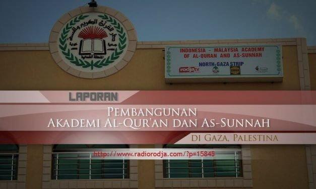 Laporan Pembangunan Akademi Al-Qur'an dan As-Sunnah di Gaza, Palestina