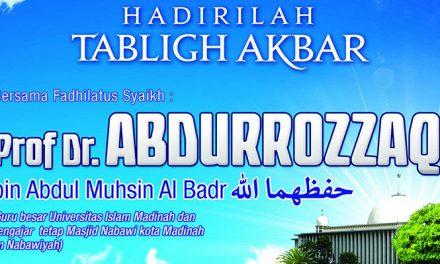 "Ahad, 31 Agustus 2014: Tabligh Akbar Syaikh Prof. Dr. 'Abdur Razzaq bin 'Abdil Muhsin Al-'Abbad Al-Badr – ""Pesona Surga"" di Masjid Istiqlal Jakarta"