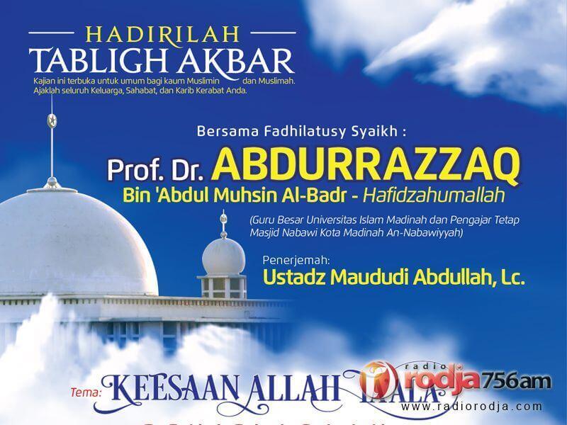 "Ahad, 15 Maret 2015: Tabligh Akbar Syaikh Prof. Dr 'Abdurrazzaq bin 'Abdil Muhsin Al-'Abbad Al-Badr – ""Keesaan Allah Ta'ala, Penjelasan Aqidah Ahlus Sunnah wal Jama'ah"" di Masjid Istiqlal Jakarta"