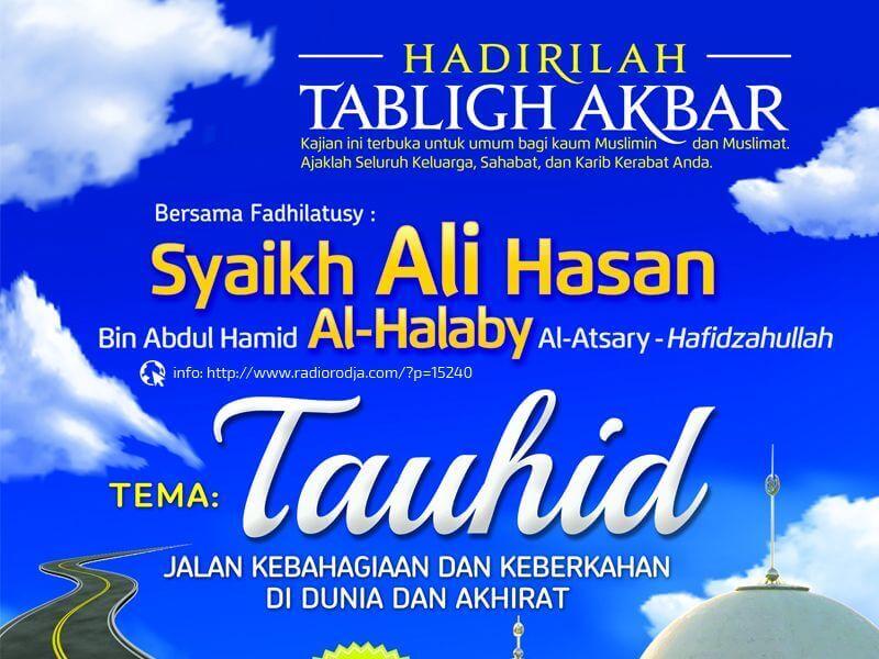 """Ahad, 16 Agustus 2015: Tabligh Akbar Syaikh Ali Hasan Al-Halabi – """"TAUHID, Jalan Kebahagiaan dan Keberkahan di Dunia dan Akhirat"""" di Masjid Istiqlal Jakarta"""