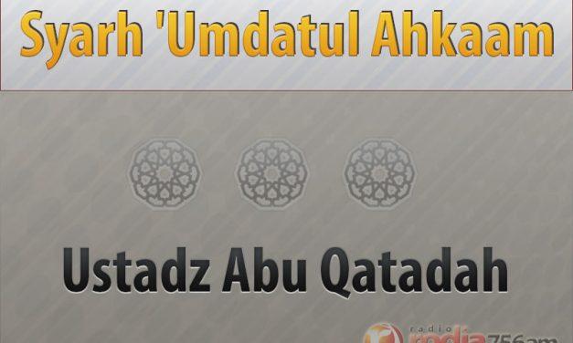 Adab Berjimak – Kitab Umdatul Ahkam (Ustadz Abu Qatadah)