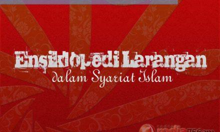 Ensiklopedi Larangan dalam Islam: Belajar Agama dengan Tujuan Mendapatkan Bagian dari Dunia dan Menyimpan Ilmu, Bagian ke-3 – TPP: Adab Menuntut Ilmu (Ustadz Mahfudz Umri, Lc.)