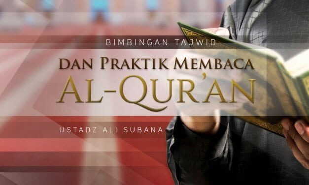 Bimbingan Tajwid: Praktik Membaca Al-Qur'an Surat Al-Mukminun Ayat 27-51 (Ustadz Ali Subana)