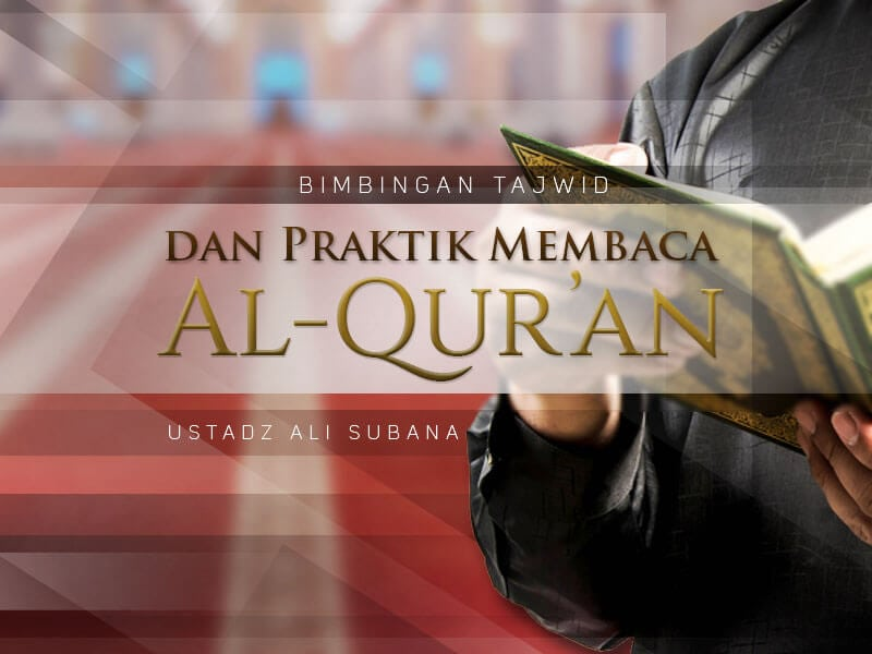 Bimbingan Tajwid: Praktik Membaca Al-Qur'an Surat Al-Furqan Ayat 62-70 (Ustadz Ali Subana)