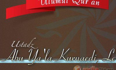 Download Bimbingan Tajwid dan Tilawah Al-Qur'an: 'Ulumul Qur'an - Ustadz Abu Ya'la Kurnaedi