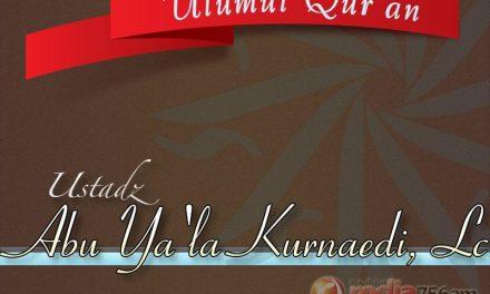 Ulumul Qur'an: Hukum Mad Shilah Shughra – Praktek Baca Al-Qur'an: Surat Al-Baqarah: 135-141 (Ustadz Abu Ya'la Kurnaedi, Lc.)
