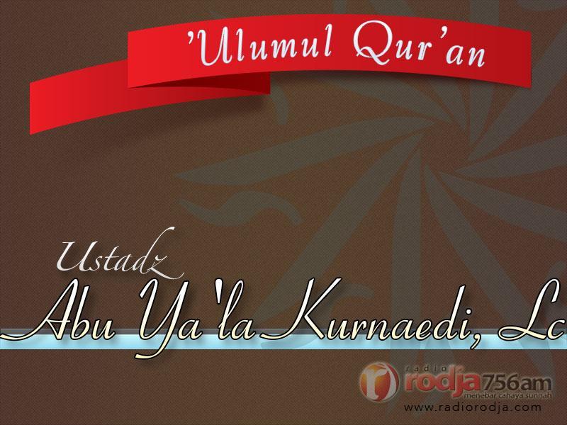 Ulumul Qur'an: Praktik Membaca Al-Qur'an: Surat Al-Baqarah: 174-180 (Ustadz Abu Ya'la Kurnaedi, Lc.)