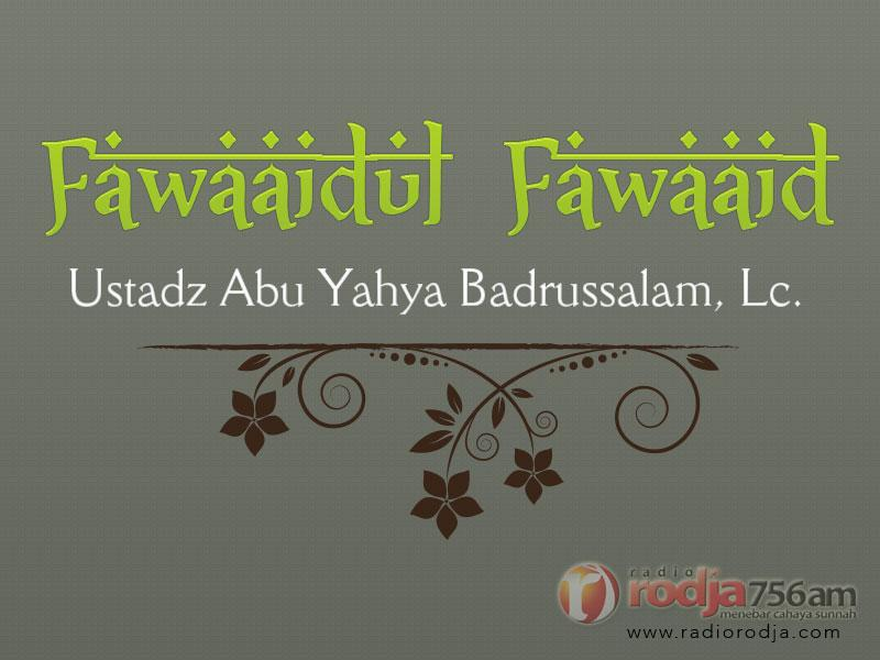 Kecintaan kepada Akhirat Mengharuskan Zuhud terhadap Dunia – Kitab Fawaidul Fawaid (Ustadz Abu Yahya Badrusalam, Lc.)