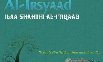 Download Ceramah Agama Islam Ustadz Badrussalam - Al-Irsyaad ilaa Shahiihi Al-I'tiqaad