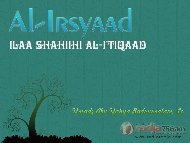 Penjelasan tentang Telaga Haudh, Syafaat, serta Surga dan Neraka – Kitab Al-Irsyad ila Shahih Al-I'tiqad (Ustadz Abu Yahya Badrusalam, Lc.)