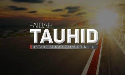 Download Ceramah Agama: Faidah Tauhid (Ustadz Ahmad Zainuddin, Lc.)