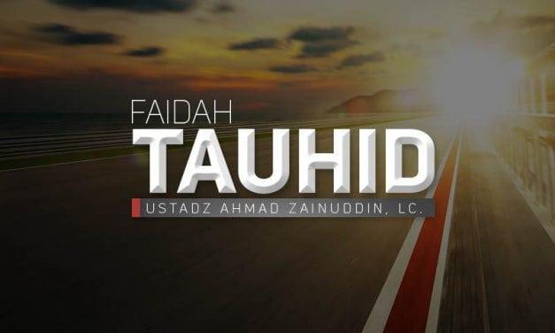 Faidah Tauhid (Ustadz Ahmad Zainuddin, Lc.)