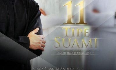 Download Ceramah Agama Islam: 11 Tipe Suami (Syarah Hadits Ummu Zar'in) - (Ustadz Firanda Andirja, M.A.)