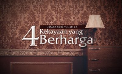 Download Ceramah Agama Islam: 4 Kekayaan yang Berharga (Ustadz Rizal Yuliar Putrananda, Lc.)