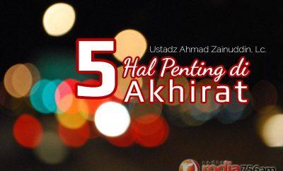 Download Ceramah Agama Islam: 5 Hal Penting di Akhirat - Ustadz Ahmad Zainuddin, Lc.